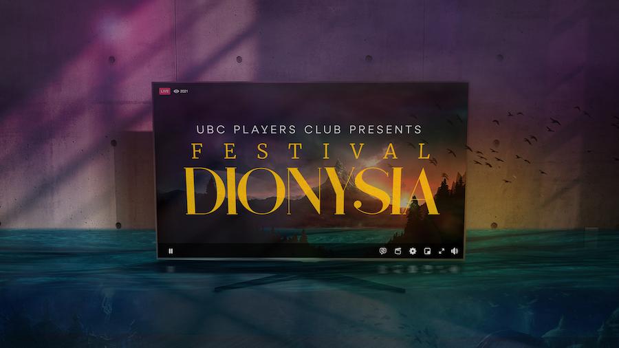 Festival Dionysia presented by UBC Players Club